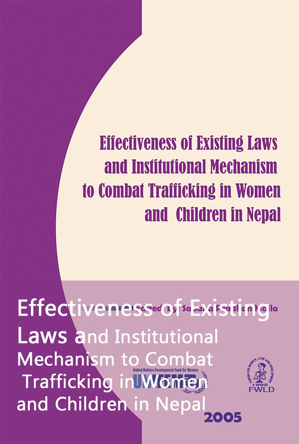 Effectiveness of Existing Laws and Institutional Mechanism to Combat Trafficking in Women and Children in Nepal